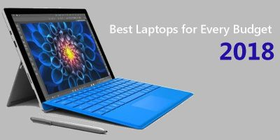 Best Laptops for Every Budget in 2018