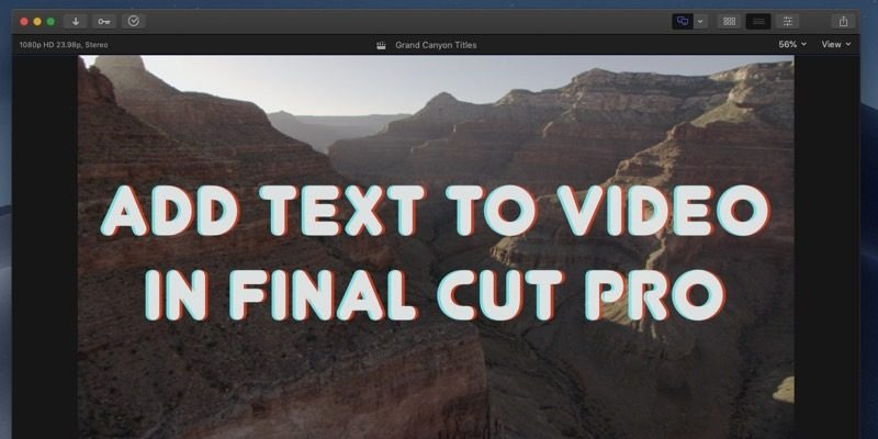 How to Add Text to a Video in Final Cut Pro - Make Tech Easier