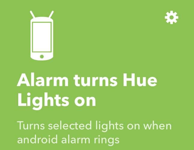 Ifttt Android Automation Alarm Turns On Hue Lights