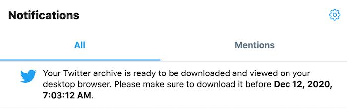 जब आपका डेटा डाउनलोड करने के लिए उपलब्ध होगा तो आपको एक ट्विटर सूचना प्राप्त होगी।